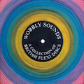Wobbly Sounds: A Collection of British Flexi Discs