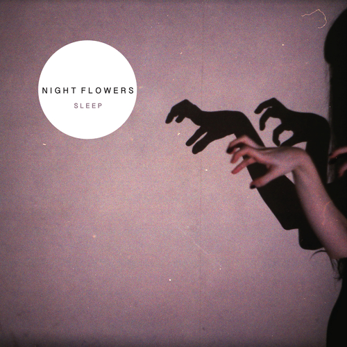 Night Flowers - Sleep / Sitting Pretty