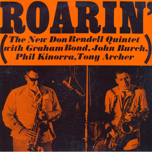 Don Rendell New Jazz Quintet feat. Graham Bond, John Burch, Phil Kinorra, Tony Archer - Roarin'
