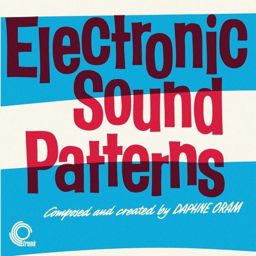 Daphne Oram & Tom Dissevelt - Electronic Sound Patterns & Electronic Movements (Remastered)