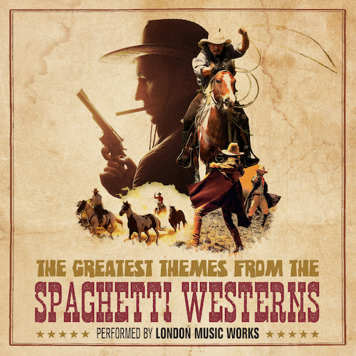 London Music Works - The Greatest Themes From the Spaghetti Westerns