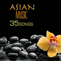 Asian Music - 35 Oriental Zen Songs for Yoga, Tai Chi, Meditation, Relaxation and Background Massage Therapy
