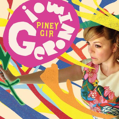 Piney Gir - Geronimo!
