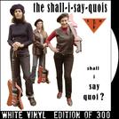 Shall I Say Quoi? (White Vinyl)