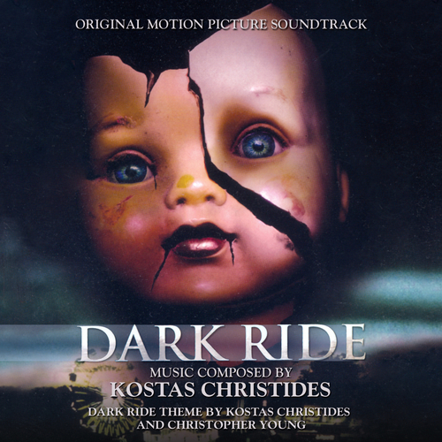 Kostas Christides and Christopher Young - Dark Ride (Original Motion Picture Soundtrack)