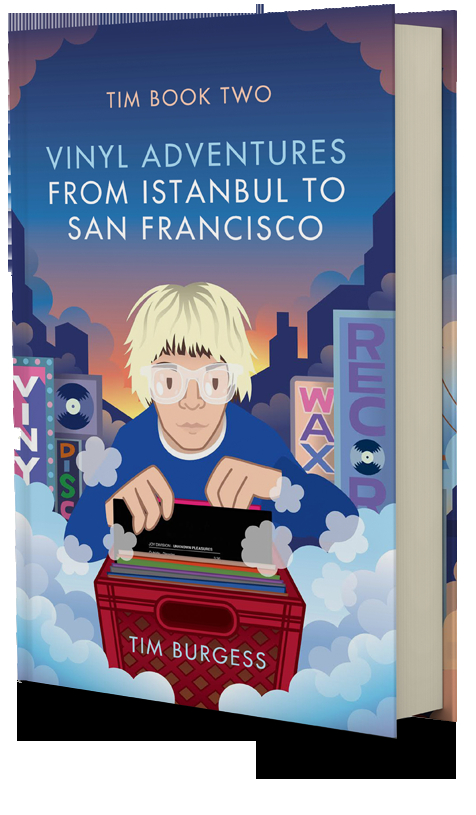 Tim Book Two 'Vinyl Adventures From Istanbul To San Francisco'