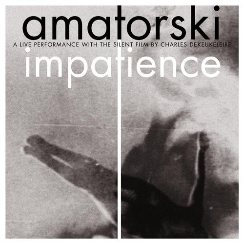 Amatorski - Impatience DVD