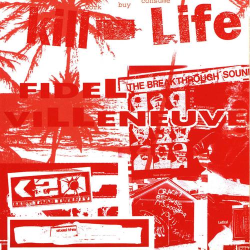 Fidel Villeneuve - Kill Life