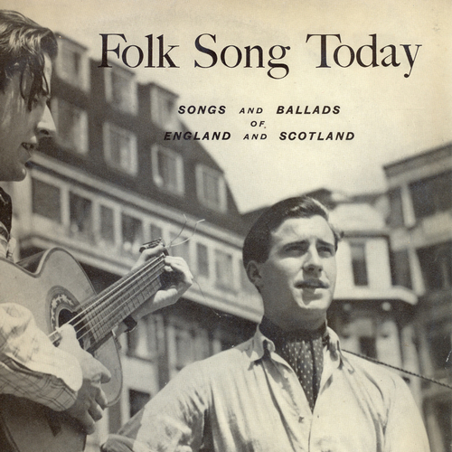 Shirley Collins and Friends - Folk Song Today - Songs And Ballads Of England And Scotland (Remastered)