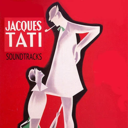 Alain Romans, Frank Barcellini & Jean Yatove - Jacques Tati Soundtracks (Remastered)