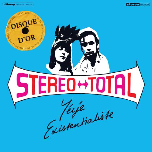 Stereo Total - Yéyé Existentialiste