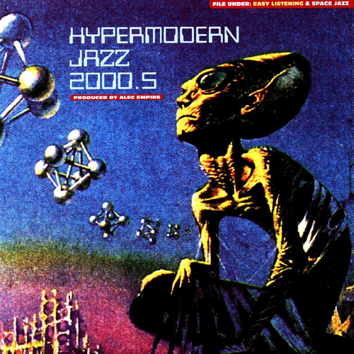 Alec Empire - Hypermodern Jazz 2000.5