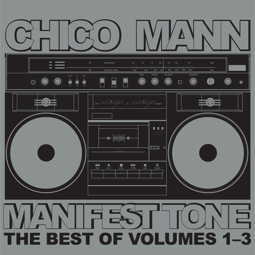 Chico Mann - Manifest Tone The Best of Volumes 1-3