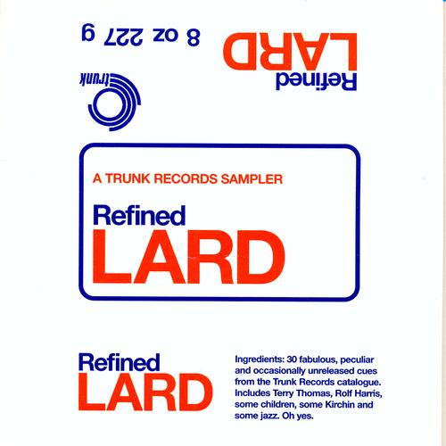 Various Artists - Refined Lard: A Trunk Records Sampler