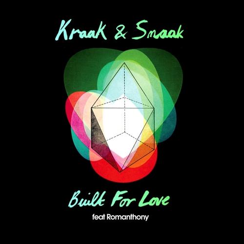 Kraak & Smaak - Built For Love (feat Romanthony)