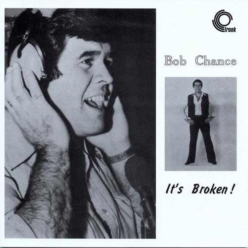 Bob Chance - It's Broken!