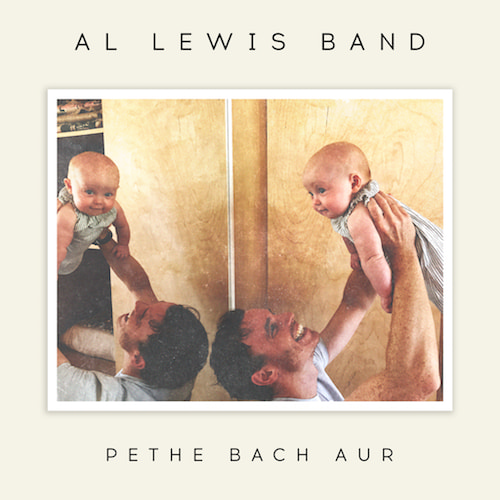 Al Lewis Band - Pethe Bach Aur