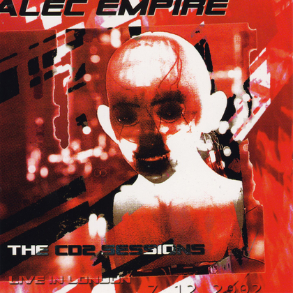 Alec Empire - The CD2 Sessions Live in London cover