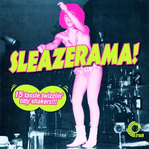 Various Artists - Sleazerama! 15 Tassle Twizzlin' Titty Shakers!!!