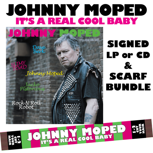 Johnny Moped - It's a Real Cool Baby - SIGNED COPY + EXCLUSIVE Johnny Moped SCARF