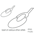 Best Of Drop Music Volume One