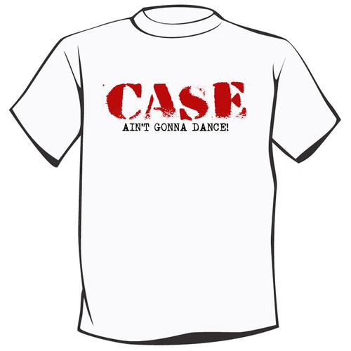 Case - Case - Ain't Gonna Dance T-Shirt (Red/Black print on White)
