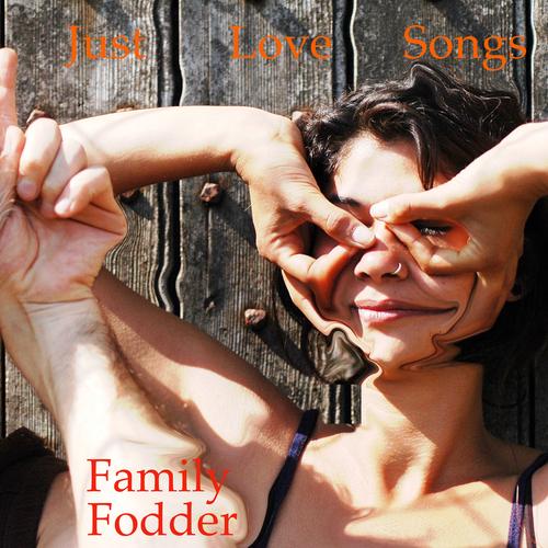 Family Fodder - Just Love Songs