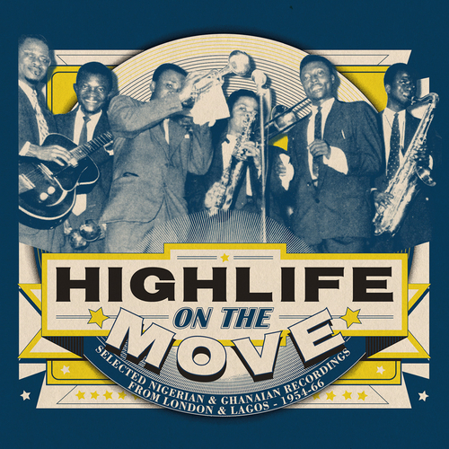 Various Artists - Highlife on the Move: Selected Nigerian & Ghanaian Recordings from London & Lagos 1954-66