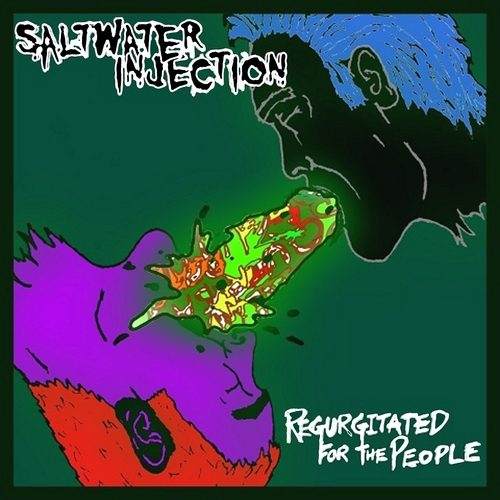 Saltwater Injection - Regurgitated for the People