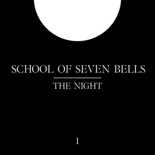 School Of Seven Bells - The Night