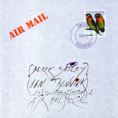 Han Bennink & Derek Bailey - Post Improvisation - Air Mail Special