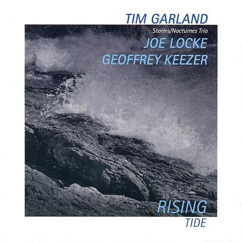 Tim Garland and Geoff Keezer and Joe Locke - Rising Tide