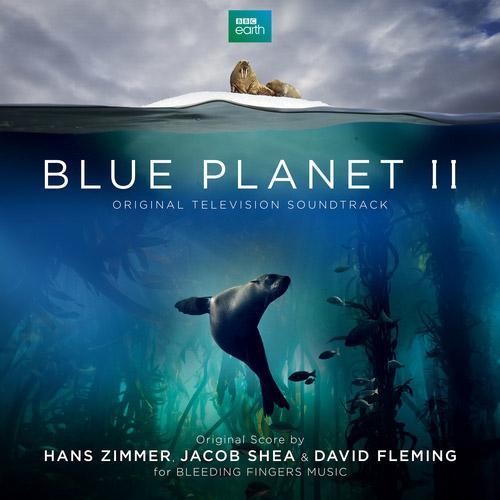Hans Zimmer, Jacob Shea & David Fleming - Blue Planet II (Original Television Soundtrack)