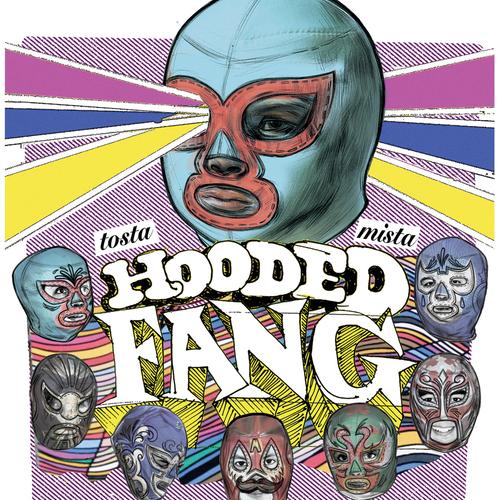 Hooded Fang - Tosta Mista