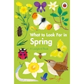 What to Look For in Spring: A Ladybird Book