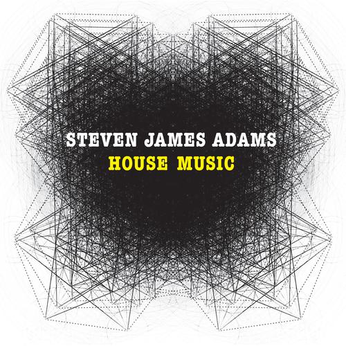 Steven James Adams - House Music