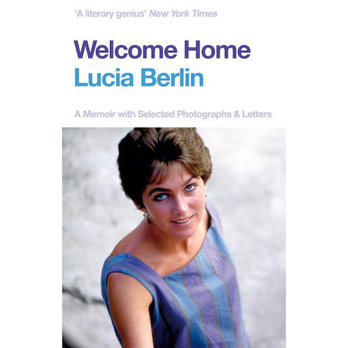 Welcome Home by Lucia Berlin