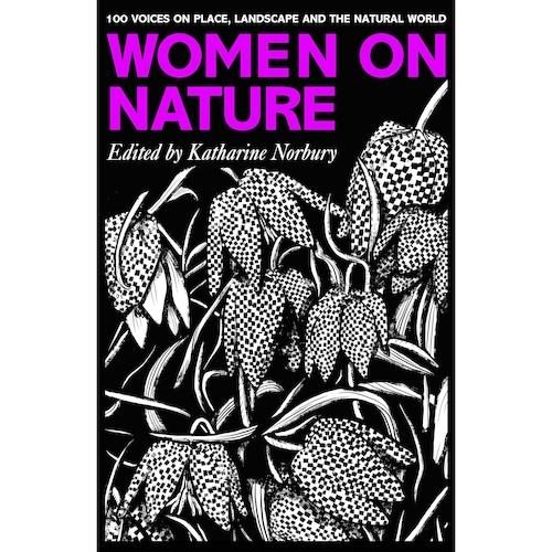 Women On Nature, ed by Katharine Norbury
