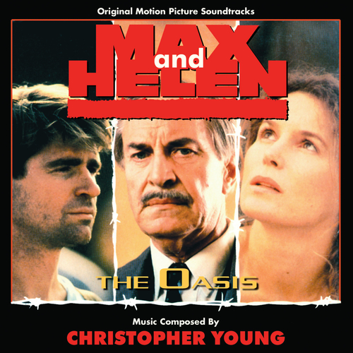 Christopher Young - Max and Helen / The  Oasis (Original Soundtrack Recordings)