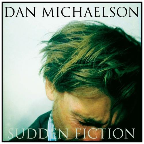 Dan Michaelson - Sudden Fiction