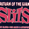 Return Of the Giant Slits
