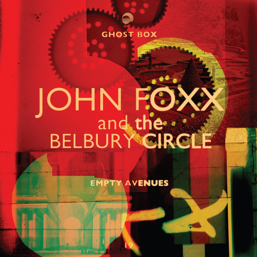 John Foxx and The Belbury Circle - Empty Avenues