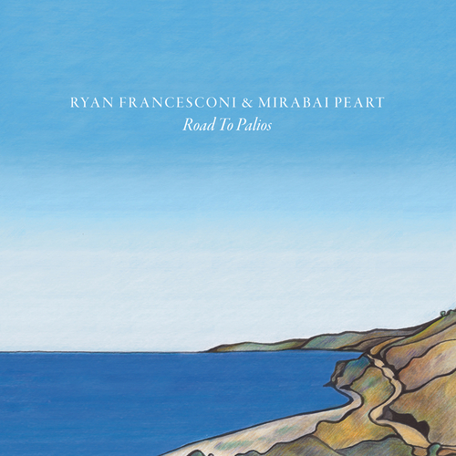 Ryan Francesconi & Mirabai Peart - Road To Palios