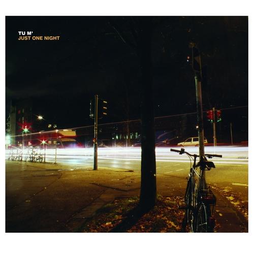 TU M' - Just One Night