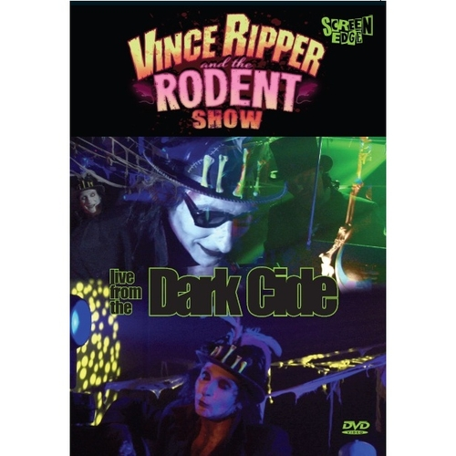 VINCE RIPPER and the RODENT show - Live from the Dark Cide