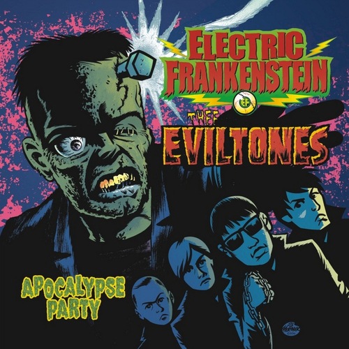 ELECTRIC FRANKENSTEIN / THEE EVILTONES - APOCALYPSE PARTY