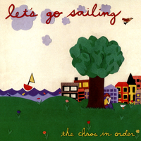 Let's Go Sailing - The Chaos in Order