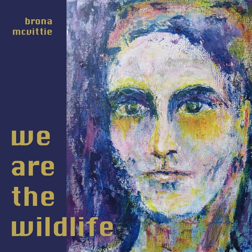 Brona McVittie - We Are the Wildlife