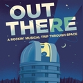 Out There - A Rockin' Musical Trip Through Space