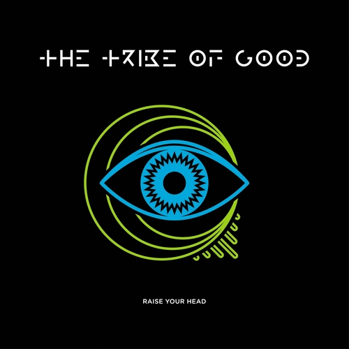 The Tribe Of Good - Raise Your Head